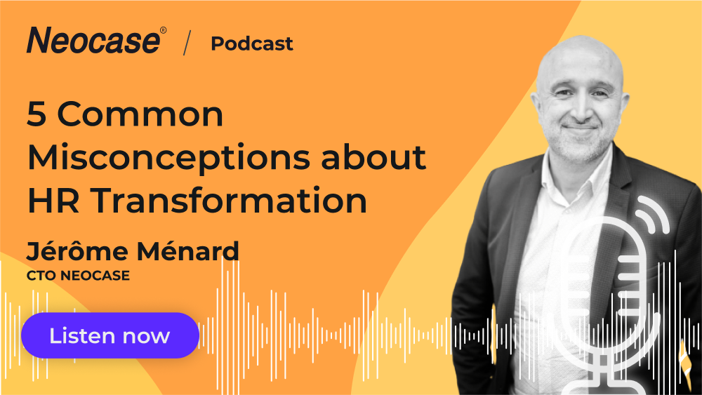 vignette-podcast-5-common-misconceptions-hr-transformation-Jerome-Menard-Neocase